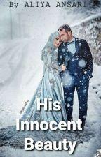 His Innocent Beauty by aliya_annsari