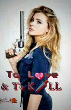 To Love & To KiLL(tagalog story) by ziashan_oashon