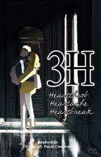 3H (Heartthrob. Heartache. Heartbreak.) by JhingBautista