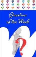 Question of the Week by WattpadBookshelves