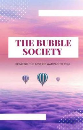 THE BUBBLE SOCIETY  by BubbleSociety