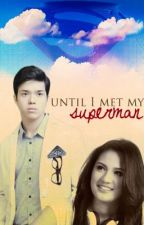 Until I Met My Superman by lovelikegravity