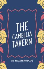 THE CAMELLIA TAVERN by Hilah0810