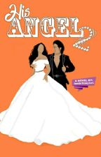 HIS ANGEL 2 by iambritney1o1