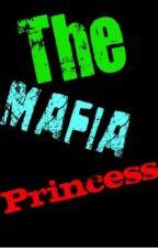 The Mafia Princess by VampireChild101
