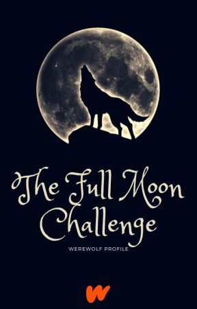 The Full Moon Challenge by werewolf