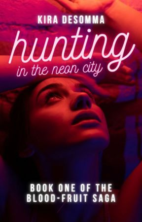 Hunting In the Neon City by KiraDeSomma