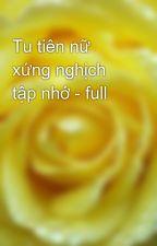 Tu tiên nữ xứng nghịch tập nhớ - full by yellow072009