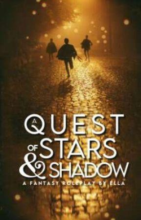 a quest of stars and shadow ! ᵃ ʳᵒˡᵉᵖˡᵃʸ by ellaenchantment