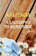 A Lockdown to Remember by anamsmith