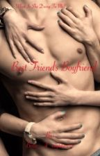 Best Friend's Boyfriend by Born_A_nightmare