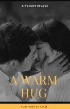 A Warm Hug!  by Halloyasinta