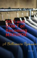 DO'S and DON'T of Becoming MARUPOK: A Billionaire Romance by Marca2418