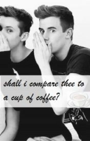 Shall i compare thee to a cup of coffee.. (Tronnor)