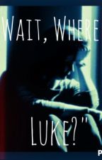 """Wait, Where's Luke?"" by lovely_lucas"