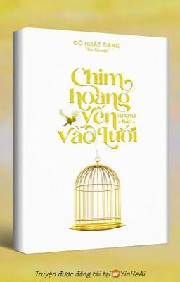 Đọc truyện Chim Hoàng Yến Tự Chui Đầu Vào Lưới