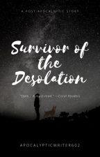 Survivor Of The Desolation by ApocalypticWriter602
