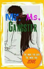 Mr. And Ms. Gangster by SlowLazyWritter