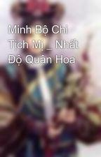 Minh Bộ Chi Tịch Mị _ Nhất Độ Quân Hoa by lovenhok204