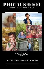 Photo Shoot- A Harry Styles love story... *UNDER MAJOR EDITING* by Woopdidoointheloo