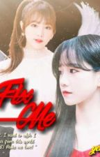 Fix Me || Yulyen by yen_yours