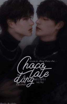 Đọc truyện [Hoàn]  Bác Chiến  Chocolate đắng