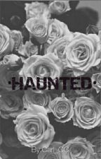 HAUNTED by Cari_CC
