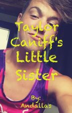 Taylor Caniff's little sister by Andallas