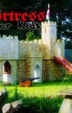 Fortress for Kids [BoyxBoy] by Belladonna233
