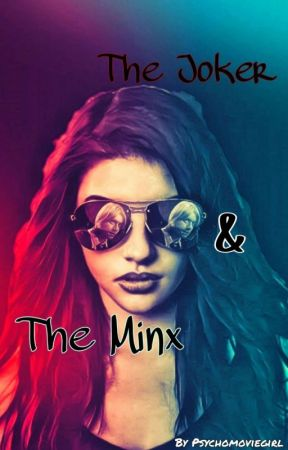 The Joker and The Minx (Harry Potter Fanfic) by Psychomoviegirl