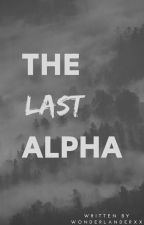 The Last Alpha by wonderlanderxx