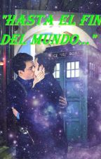 """Hasta el Fin del Mundo..."" (Janto) (Torchwood/Doctor Who) by books_heroes"