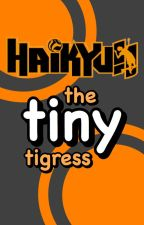 Haikyuu!!: The Tiny Tigress by prettysmort