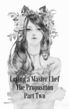 Loving a master chef: The proposition  by whitewitchdown