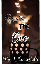 You're The One (On-Going) by 1_CocaCola