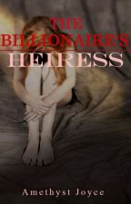 The Billionaire's Heiress by AkoSiAmethyst