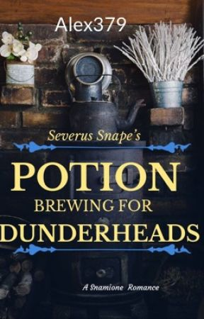 Severus Snape's Potion Brewing for Dunderheads by Alex379