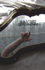 Angel | Tyler locke (COMPLETED) by noahsbastard