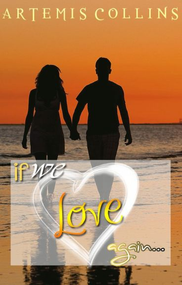 If We Love Again