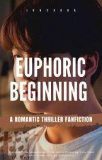 Euphoric Beginning   Jeon Jungkook by maknaebliss-