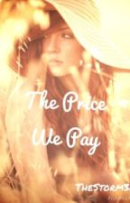 The Price We Pay (Complete) by TheStorm36