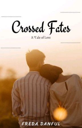 Crossed Fates[Completed✓] by FredaDanful1