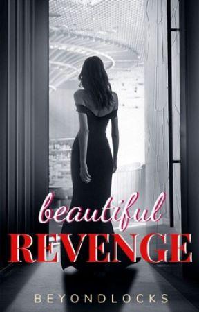 Beautiful Revenge by beyondlocks