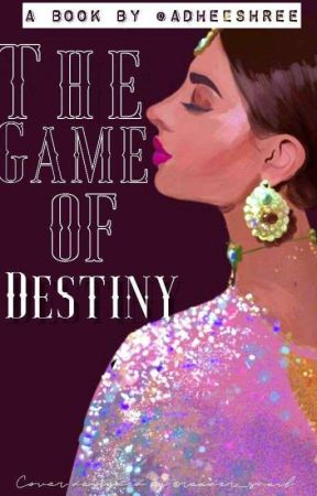 The Game Of Destiny by Adheeshree