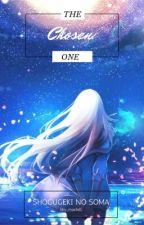 The Chosen One (Shogugeki no Soma Fanfic) by bby_mochiii