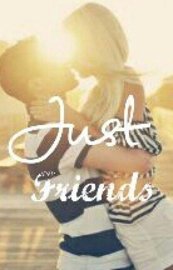 Just Friends #Watty's 2015
