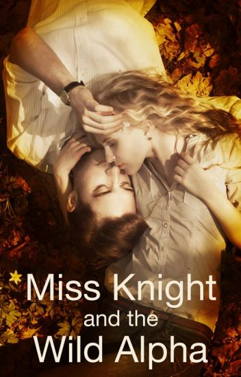 Miss Knight and the Wild Alpha
