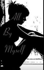 All by Myself by purple_nightshade