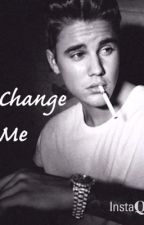 Change Me by jazmyswaggy