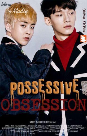 Possessive Obsession [ChenMin] ✓